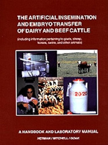 Artificial Insemination and Embryo Transfer of Dairy and Beef Cattle Including