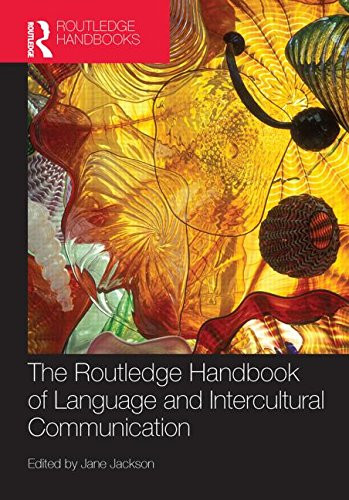 Routledge Handbook of Language and Intercultural Communication