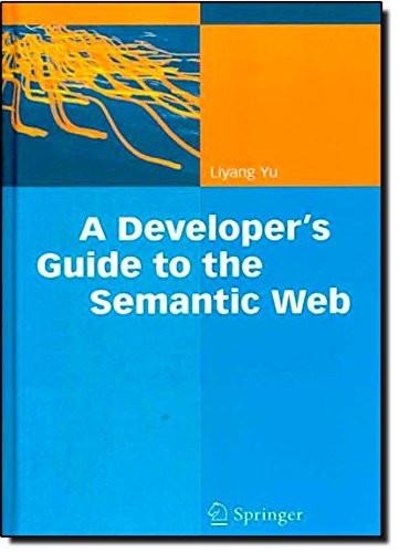 Developer's Guide to the Semantic Web