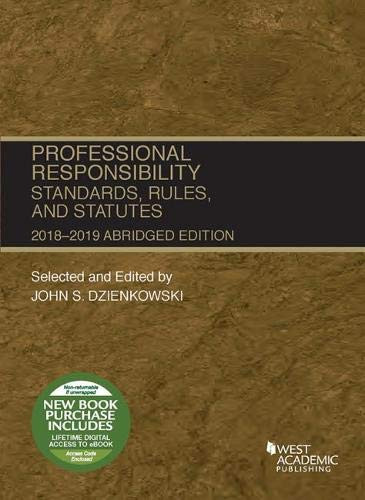 Professional Responsibility Standards Rules and Statutes Abridged 2018-2019