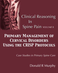 Clinical Reasoning in Spine Pain Volume II Primary Management of Cervical