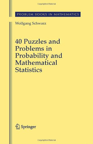 40 Puzzles and Problems In Probability and Mathematical Statistics