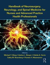 Handbook of Neurosurgery Neurology and Spinal Medicine for Nurses and