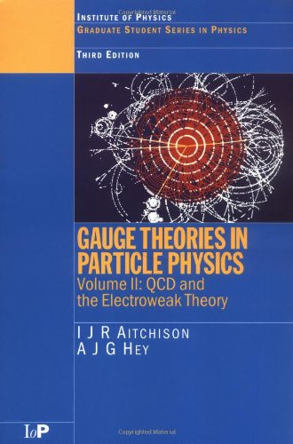 Gauge Theories In Particle Physics Volume 2