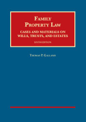 Family Property Law Cases and Materials on Wills Trusts & Estates