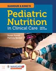 Samour & King's Pediatric Nutrition in Clinical Care