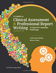 Guide to Clinical Assessment & Professional Report Writing in Speech-Language Pathology