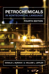 Petrochemicals in Nontechnical Language  by Donald L Burdick