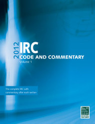International Residential Code Commentary Volume 1