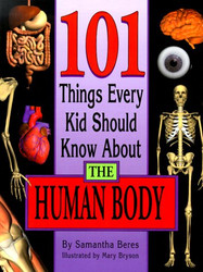 101 Things Every Kid Should Know About the Human Body