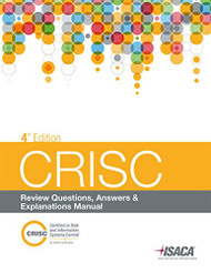 CRISC Review Questions Answers and Explanations