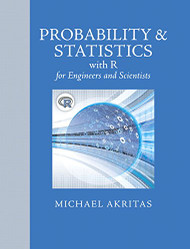 Probability and Statistics with R for Engineers and Scientists