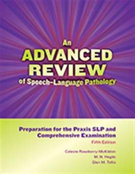 Advanced Review of Speech-Language Pathology