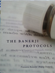 Banerji Protocols - A New Method of Treatment with Homeopathic Medicines
