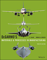 Degarmo's Materials and Processes In Manufacturing Si Version Wiley India