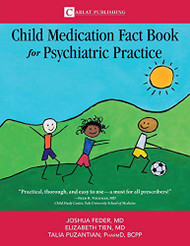 Child Medication Fact Book for Psychiatric Practice