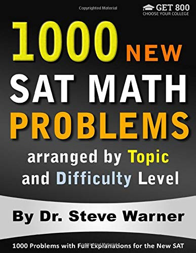 1000 New SAT Math Problems arranged by Topic and Difficulty Level