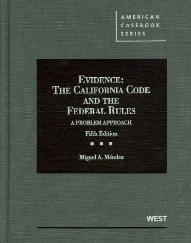 Evidence  The California Code and The Federal Rules