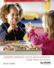 Understanding Child Development Linking Theory and Practice
