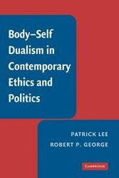 Body-Self Dualism In Contemporary Ethics and Politics