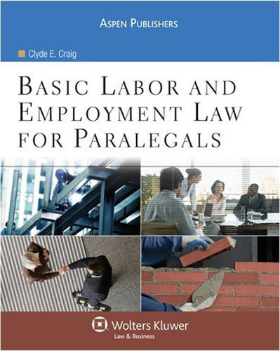 Basic Labor and Employment Law for Paralegals
