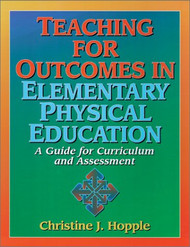 Teaching for Outcomes In Elementary Physical Education