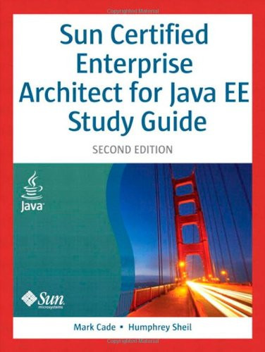Sun Certified Enterprise Architecture for Je Technology Study Guide