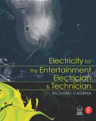 Electricity for the Entertainment Electrician and Technician
