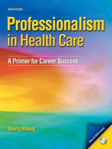 Professionalism In Health Care  A Primer for Career Success