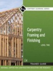 CARPENTRY LEVEL 2 TRAINEE GUIDE Framing and Finishing