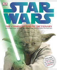Star Wars The Complete Visual Dictionary The Ultimate Guide To Characters And