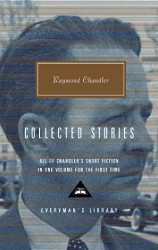 Raymond Chandler: Collected Stories