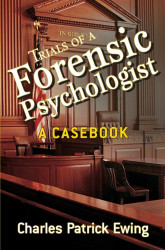 Trials Of A Forensic Psychologist