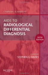 Chapman and Nakielny's Aids to Radiological Differential Diagnosis