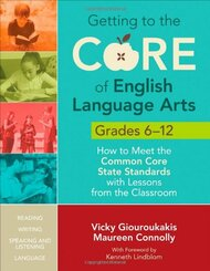 Getting To The Core Of English Language Arts Grades 6-12