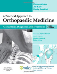 Practical Approach to Musculoskeletal Medicine Assessment Diagnosis Treatment
