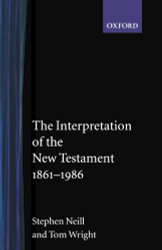 Interpretation Of The New Testament 1861-1986