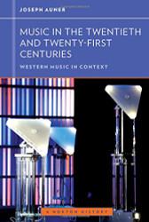 Music In The Twentieth And Twenty-First Centuries