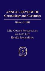 Annual Review of Gerontology and Geriatrics 2009 Volume 2