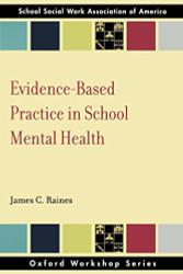 Evidence-Based Practice in School Mental Health