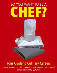 So You Want to Be A Chef