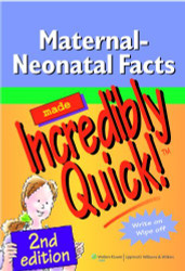 Maternal-Neonatal Facts Made Incredibly Quick!