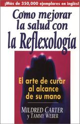 Como Mejorar La Salud Con La Reflexologia