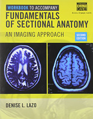 Workbook for Fundamentals of Sectional Anatomy An Imaging Approach