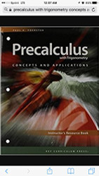 Precalculus with Trigonometry Concepts and Applications - Instructor's