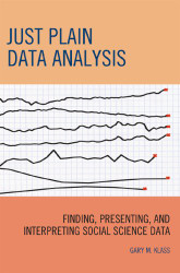 Just Plain Data Analysis Finding Presenting and Interpreting Social Science Data