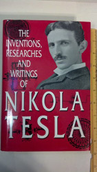 Inventions Researches and Writings of Nikola Tesla