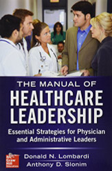 Manual Of Healthcare Leadership Essential Strategies For Physician And