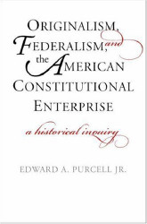 Originalism Federalism and the American Constitutional Enterprise