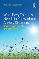What Every Therapist Needs To Know About Anxiety Disorders